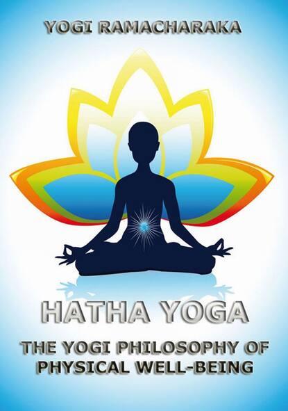 Фото - William Walker Atkinson Hatha Yoga william walker atkinson mind power complete edition