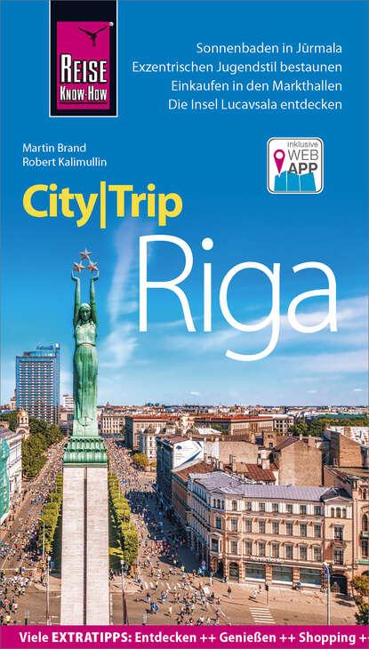 Фото - Martin Brand Reise Know-How CityTrip Riga heike maria johenning reise know how citytrip moskau