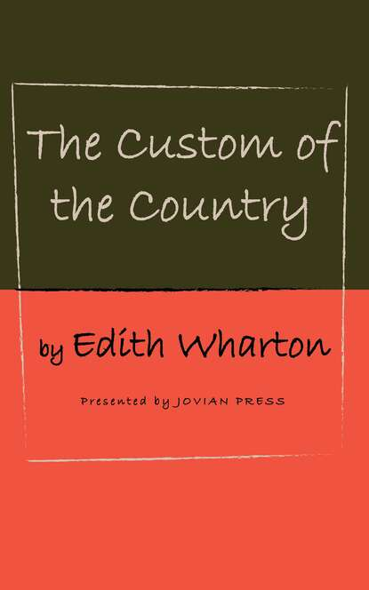 Edith Wharton The Custom of the Country edith wharton the custom of the country