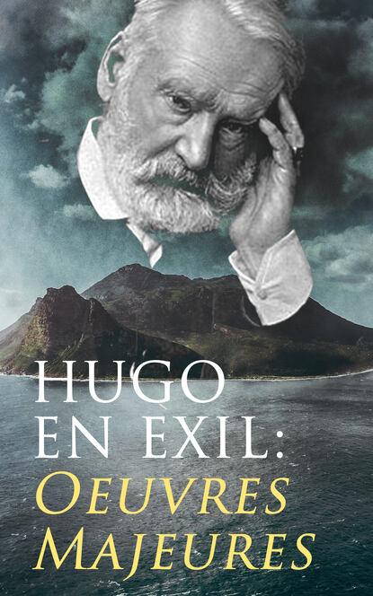 Victor Hugo Hugo En Exil: Oeuvres Majeures pierre dufay victor hugo a vingt ans glanes romantiques classic reprint