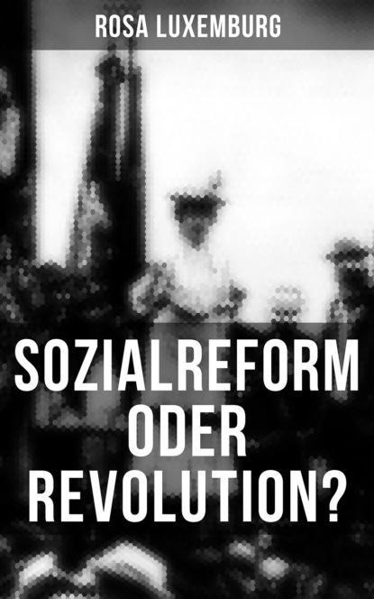 Rosa Luxemburg Sozialreform oder Revolution? rosa luxemburg rosa luxemburg die russische revolution gesammelte werke über die soziale revolution in russland