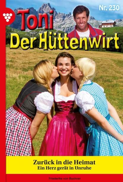 Friederike von Buchner Toni der Hüttenwirt 230 – Heimatroman friederike von buchner toni der hüttenwirt 209 – heimatroman