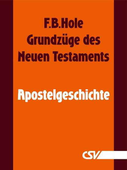 F. B. Hole Grundzüge des Neuen Testaments - Apostelgeschichte danuta mostwin testaments