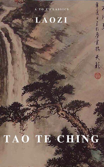 laozi daodejing Laozi Tao Te Ching