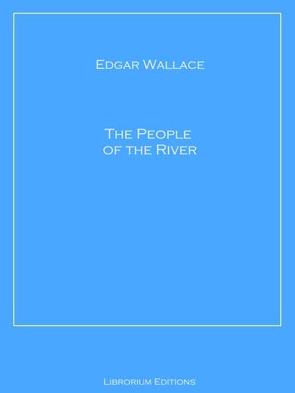 Edgar Wallace The People of the River недорого