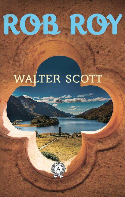 Фото - Walter Scott Rob Roy walter scott quentin durward