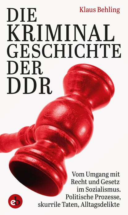 Фото - Klaus Behling Die Kriminalgeschichte der DDR klaus behling der letzte macht das licht aus