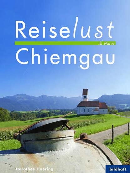 Dorothee Haering Reiselust & More - Chiemgau aimee erotisches an fremden orten 2 reiselust ungekürzt