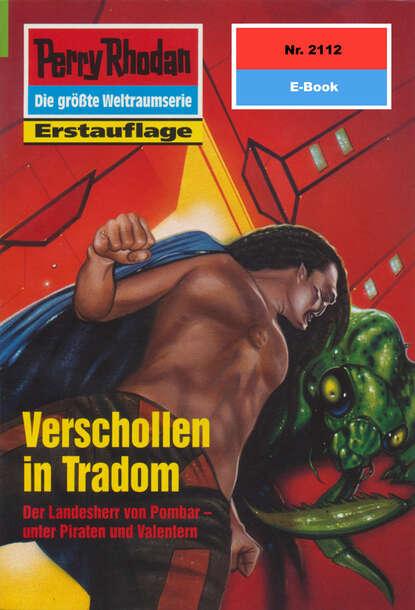 Фото - Uwe Anton Perry Rhodan 2112: Verschollen in Tradom uwe anton planetenroman 5 eisige zukunft