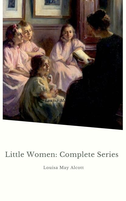 Луиза Мэй Олкотт Little Women: Complete Series недорого