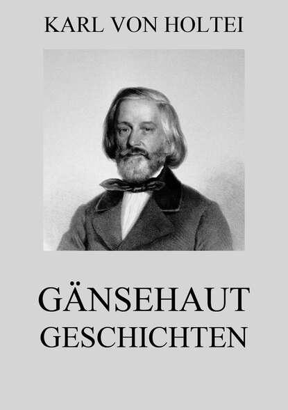 Karl von Holtei Gänsehautgeschichten karl von holtei ein trauerspiel in berlin