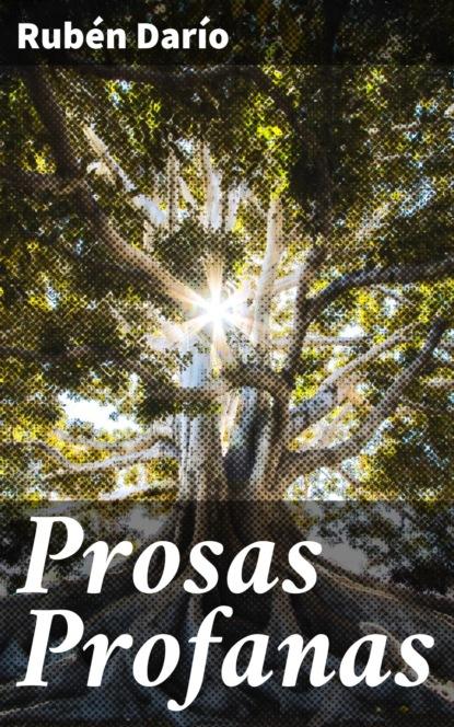 Rubén Darío Prosas Profanas недорого