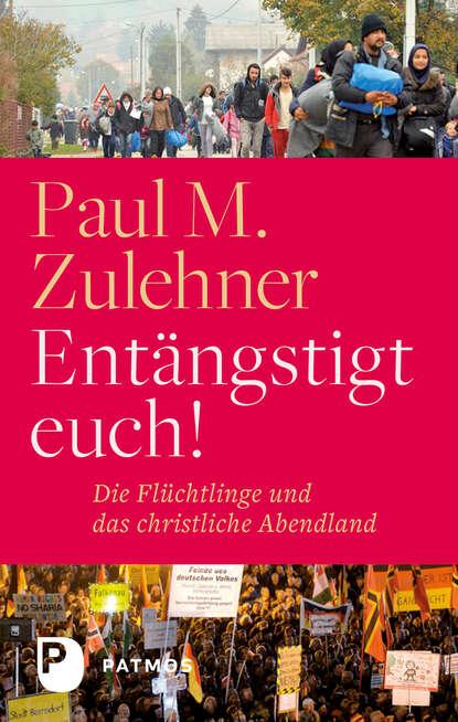 Paul M. Zulehner Entängstigt euch! недорого
