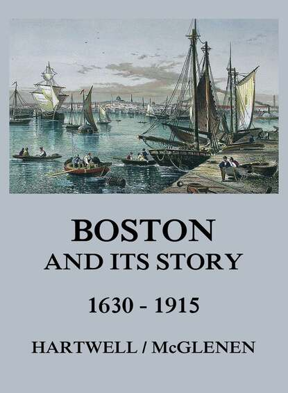 Edward M. Hartwell Boston and its Story 1630 - 1915 jonathan hartwell c and xml primer