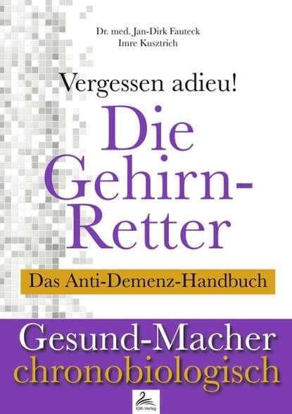 Dr. med. Jan-Dirk Fauteck Die Gehirn-Retter dirk hess atlan 168 die todesmelodie