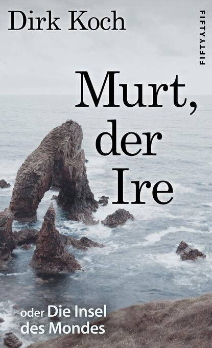 Dirk Koch Murt, der Ire dirk koch murt der ire