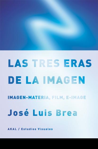 Jose Luis Brea Las tres eras de la imagen недорого