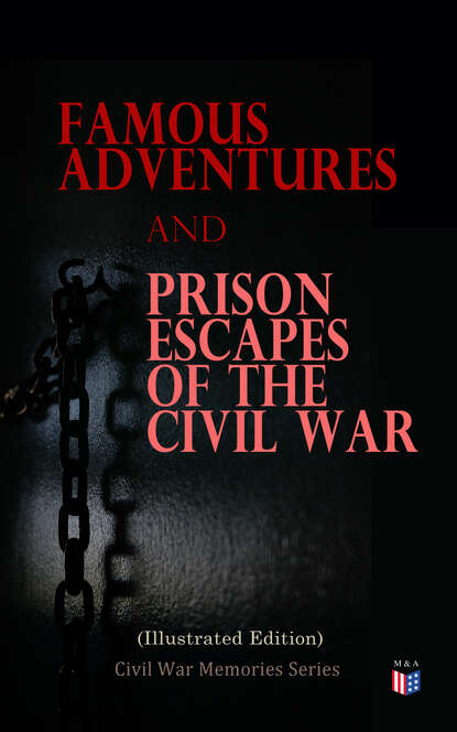 William Pittenger Famous Adventures and Prison Escapes of the Civil War (Illustrated Edition) william blake america a prophecy illustrated edition