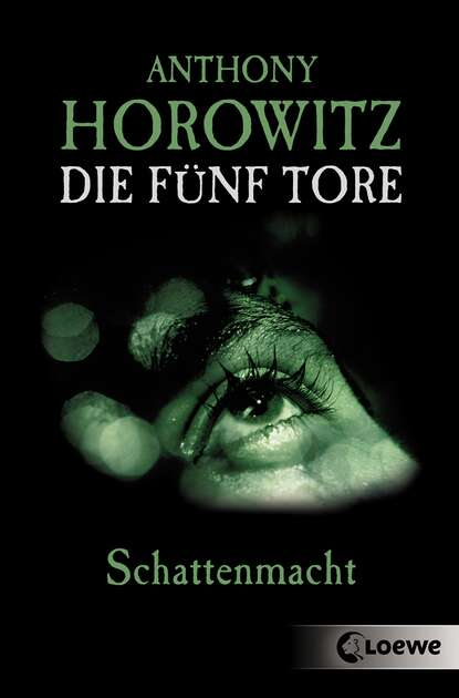 Anthony Horowitz Die fünf Tore 3 - Schattenmacht anthony horowitz forever and a day