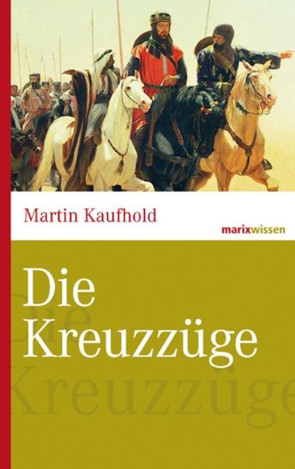 Martin Kaufhold Die Kreuzzüge bettina eiber wikipedia und der wandel der enzyklopädiesprache