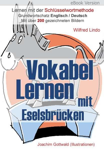 Wilfred Lindo Vokabel Lernen mit Eselsbrücken. Lernen mit der Schlüsselwortmethode. Grundwortschatz English / Deutsch jürgen wude hypnose lernen