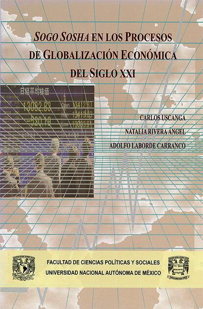 Carlos Uscanga Sogo Sosha en los procesos de globalización económica del siglo XXI