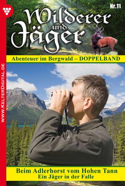 M. Bachmann Wilderer und Jäger 11 – Heimatroman