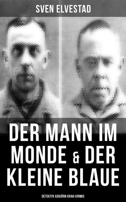 Sven Elvestad Der Mann im Monde & Der kleine Blaue: Detektiv Asbjörn Krag-Krimis munck hedwig der kleine konig psst dornroschen schlaft