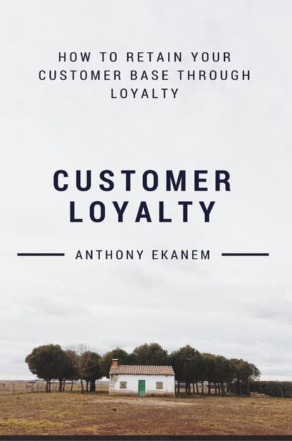 Anthony Ekanem Customer Loyalty anthony ekanem living big on a small budget