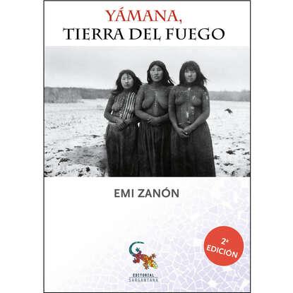 Emi Zanon Yámana, Tierra del Fuego жакет emi emi mp002xw1h8tc