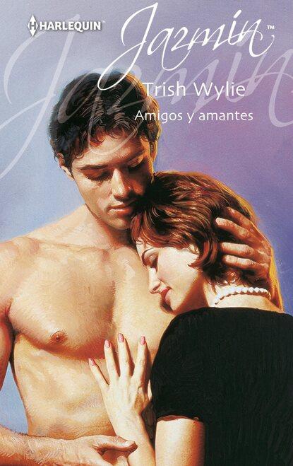 Trish Wylie Amigos y amantes trish wylie życie jak romans