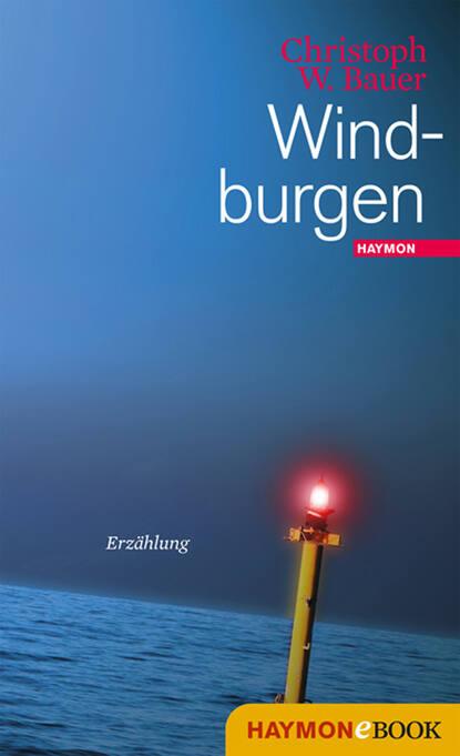 Christoph W. Bauer Windburgen christoph w bauer im alphabet der häuser