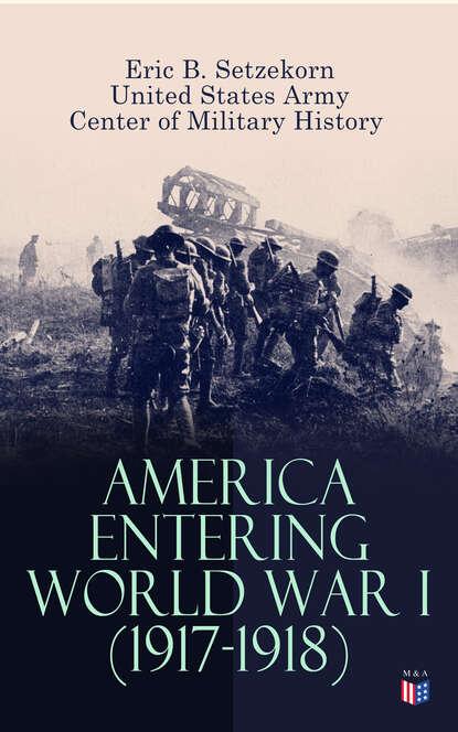 Center of Military History America Entering World War I (1917-1918) епархиальные реформы поместный собор 1917 1918