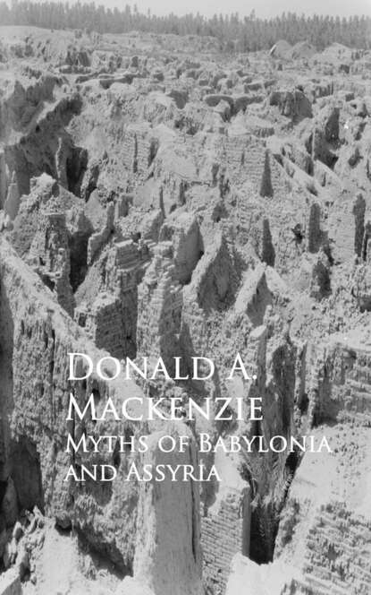 Donald A. Mackenzie Myths of Babylonia and Assyria donald alexander mackenzie ancient man in britain