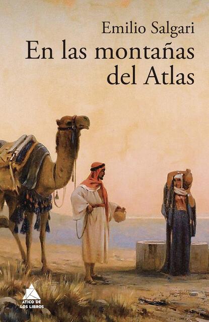 Emilio Salgari En las montañas del Atlas emilio josé checa hinojo planificación del producto editorial argn0109