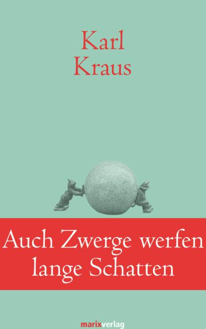 Karl Kraus H. Auch Zwerge werfen lange Schatten недорого