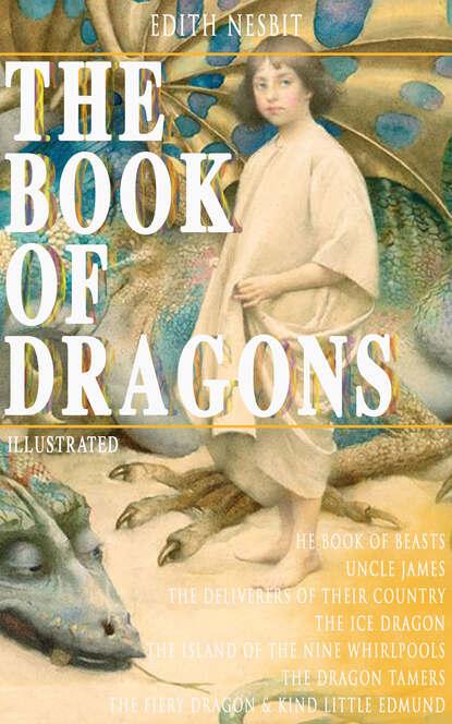 Эдит Несбит THE BOOK OF DRAGONS (Illustrated) недорого