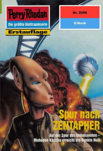 Фото - Uwe Anton Perry Rhodan 2086: Spur nach ZENTAPHER uwe anton planetenroman 5 eisige zukunft