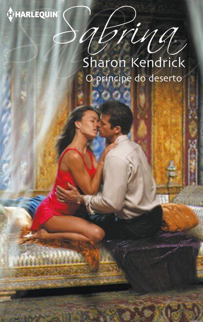 Sharon Kendrick O príncipe do deserto sharon kendrick o rei do meu coração