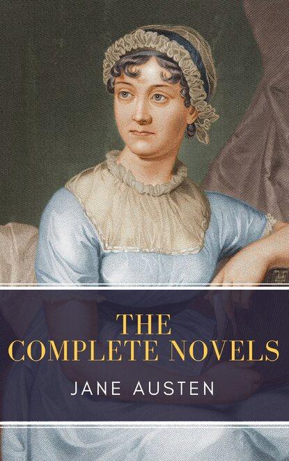Джейн Остин Jane Austen: The Complete Novels джейн остин the complete novels of jane austen all 9 books in one edition