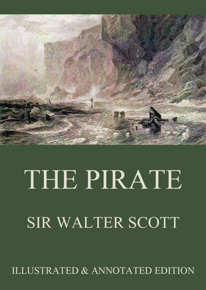 Sir Walter Scott The Pirate walter scott the pirate adventure novel based on the life of notorious pirate john gow