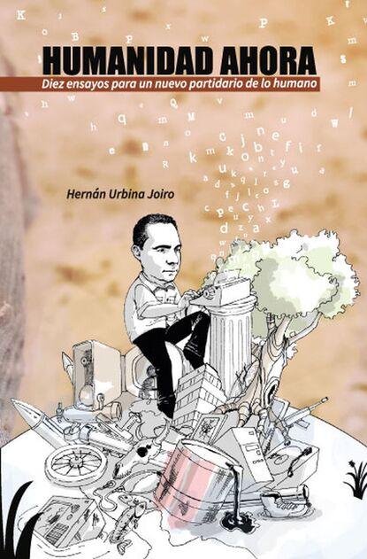 Hernán Urbina Joiro Humanidad ahora недорого
