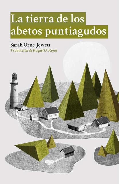 Sarah Orne Jewett La tierra de los abetos puntiagudos sarah orne jewett la tierra de los abetos puntiagudos