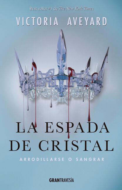 Victoria Aveyard La espada de cristal victoria aveyard corona cruel