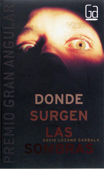 David Lozano Garbala Donde surgen las sombras david lozano garbala cielo rojo