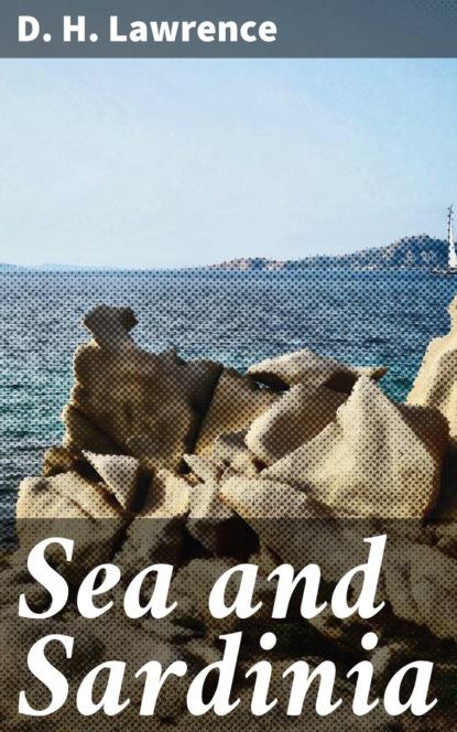 D. H. Lawrence Sea and Sardinia tracey heatherington wild sardinia