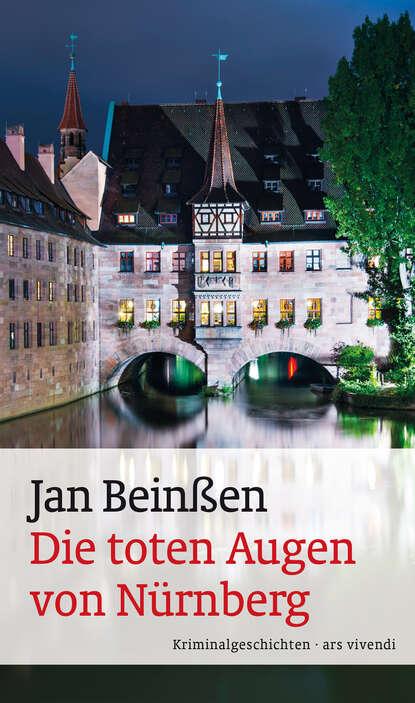 цена на Jan Beinßen Die toten Augen von Nürnberg (eBook)
