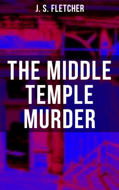 J. S. Fletcher The Middle Temple Murder недорого