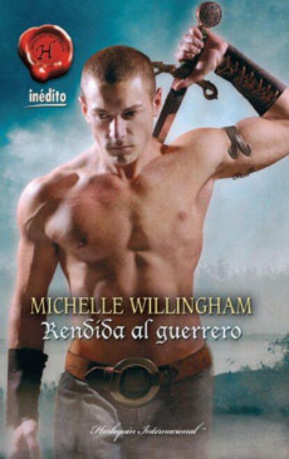 Michelle Willingham Rendida al guerrero cathy williams rendida al deseo