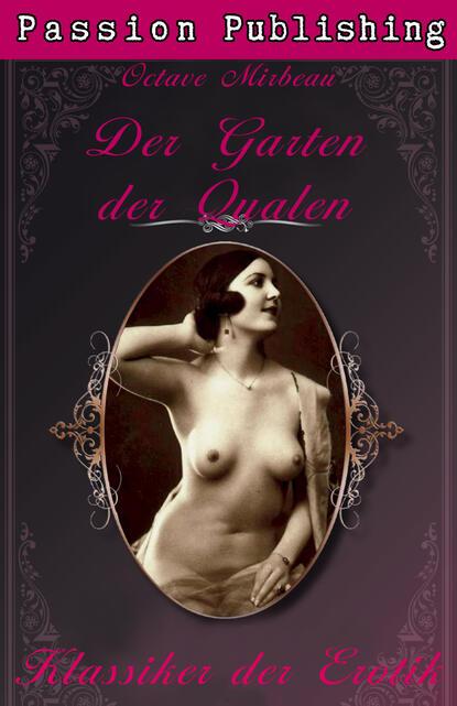 Фото - Octave Mirbeau Klassiker der Erotik 14: Der Garten der Qualen alfred de musset klassiker der erotik 27 gamiani zwei nächte der ausschweifung
